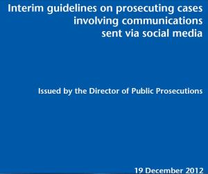 Interim guidelines on prosecuting cases involving communications sent via social media